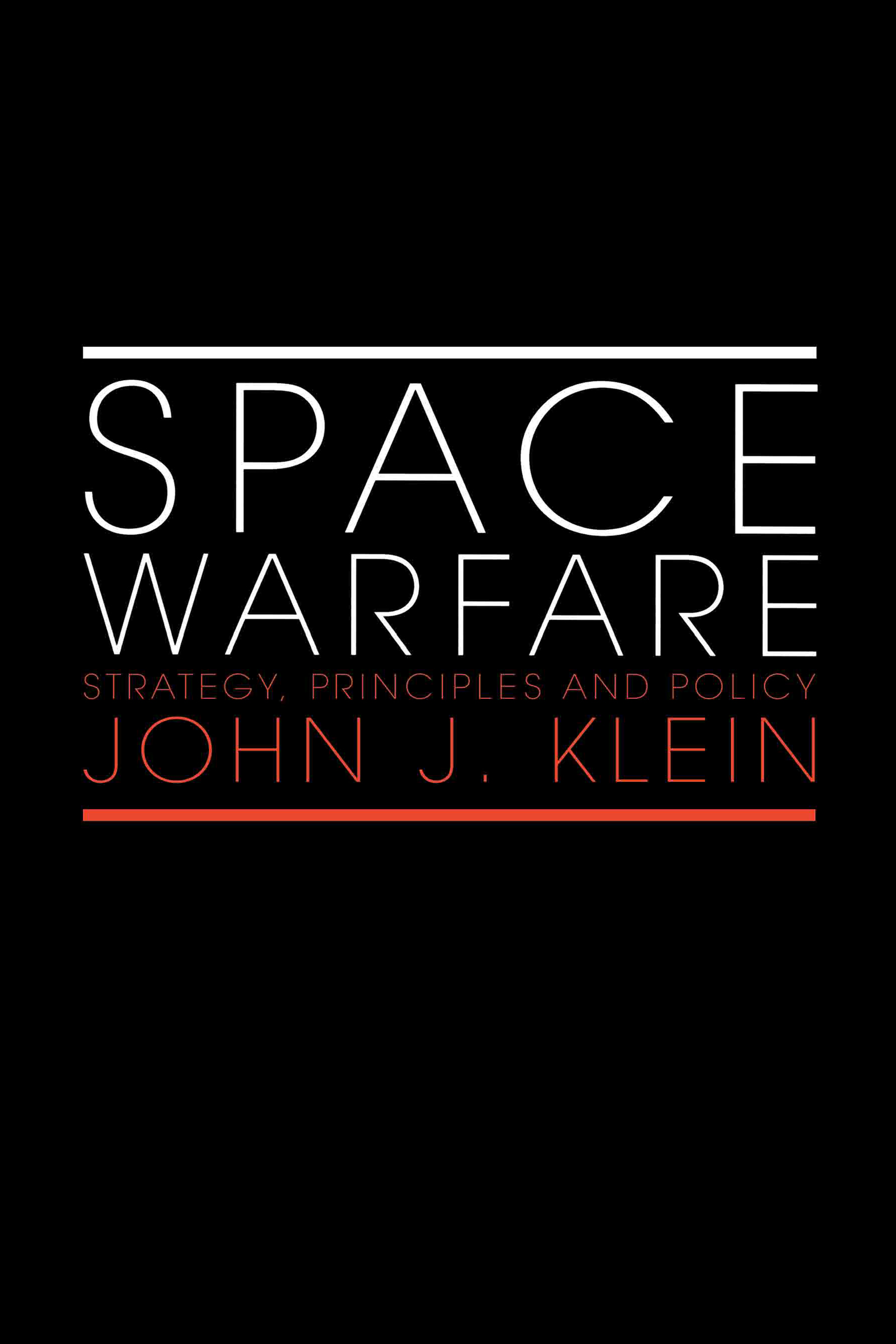 Space Warfare: Strategy, Principles and Policy (Hardback) book cover