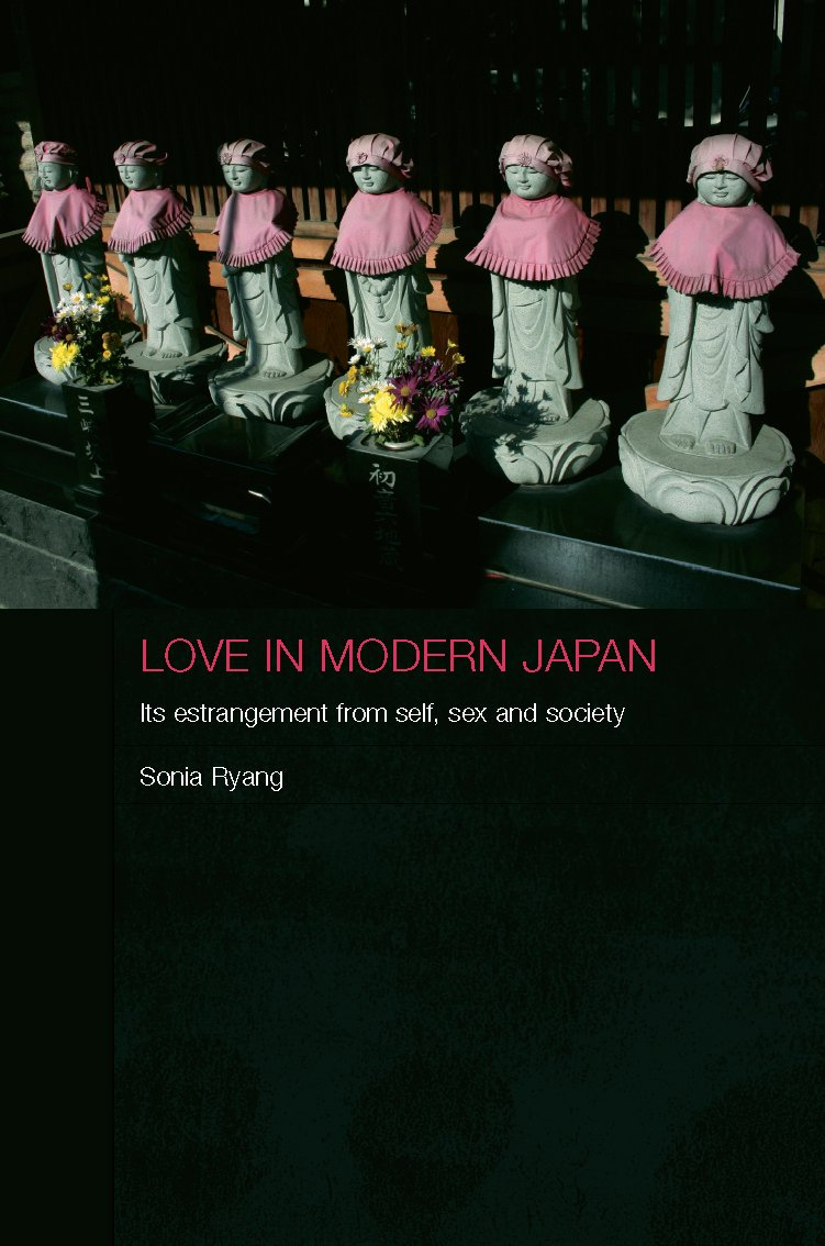Love in Modern Japan: Its Estrangement from Self, Sex and Society book cover