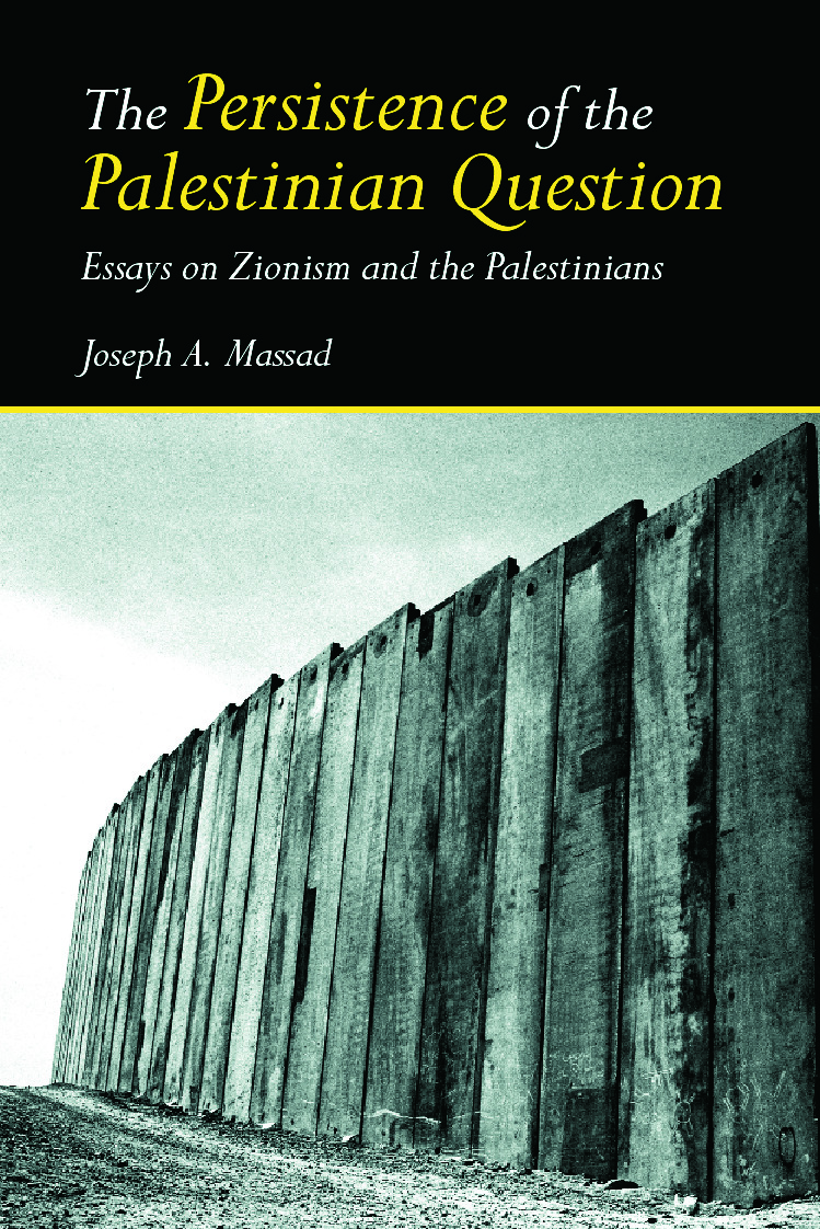 The Persistence of the Palestinian Question: Essays on Zionism and the Palestinians, 1st Edition (Paperback) book cover