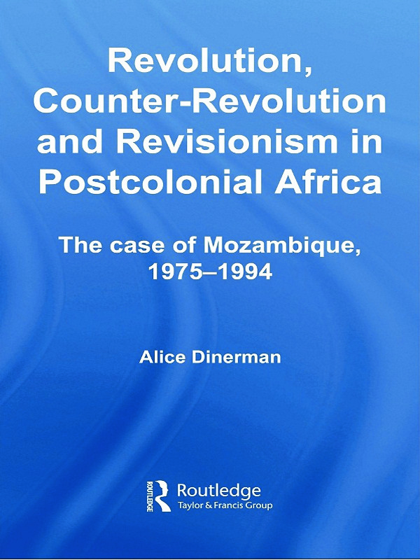 Revolution, Counter-Revolution and Revisionism in Postcolonial Africa: The Case of Mozambique, 1975-1994 (Hardback) book cover