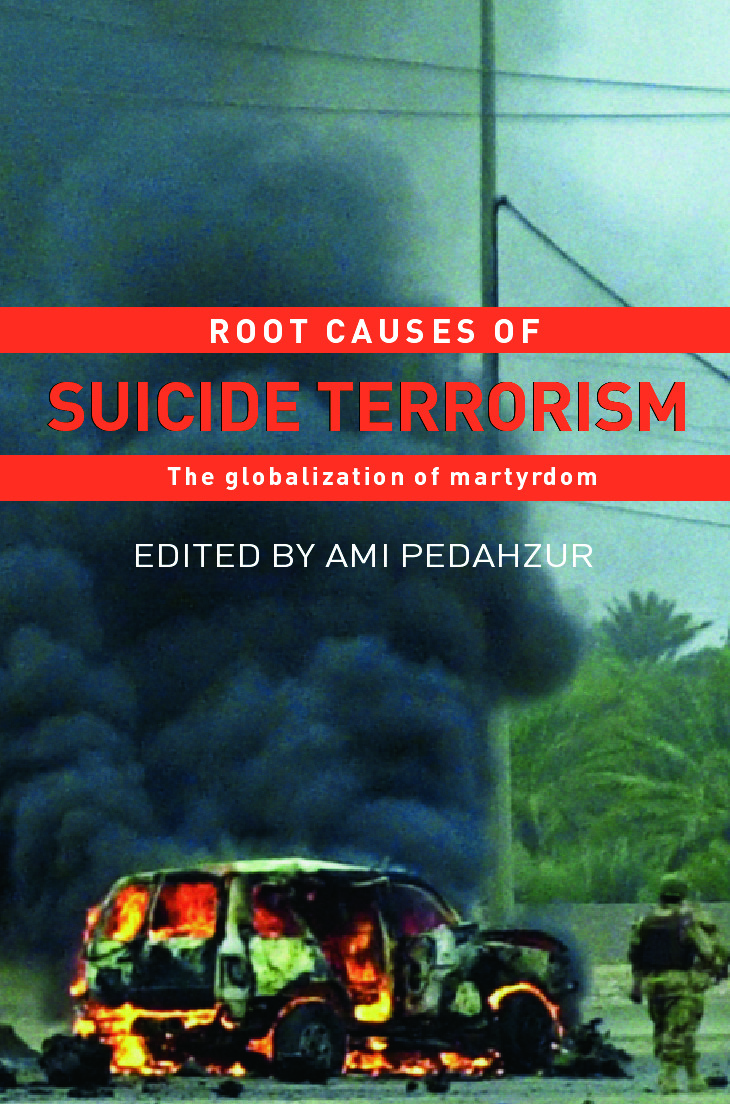 Root Causes of Suicide Terrorism: The Globalization of Martyrdom (Paperback) book cover