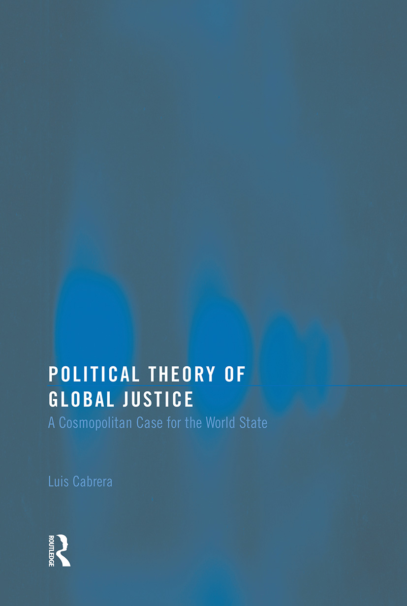 Political Theory of Global Justice: A Cosmopolitan Case for the World State, 1st Edition (Paperback) book cover