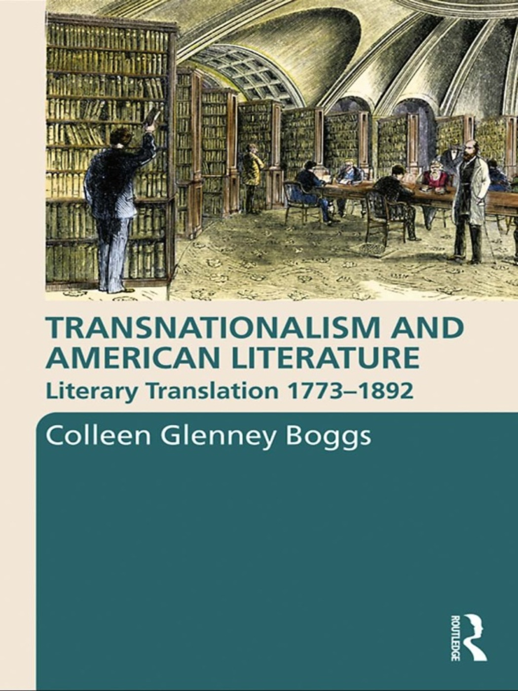 Transnationalism and American Literature: Literary Translation 1773–1892 (Hardback) book cover