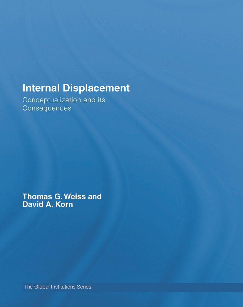 Internal Displacement: Conceptualization and its Consequences, 1st Edition (Hardback) book cover