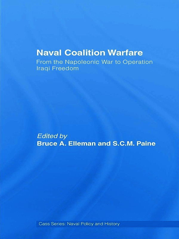 Naval Coalition Warfare: From the Napoleonic War to Operation Iraqi Freedom (Hardback) book cover