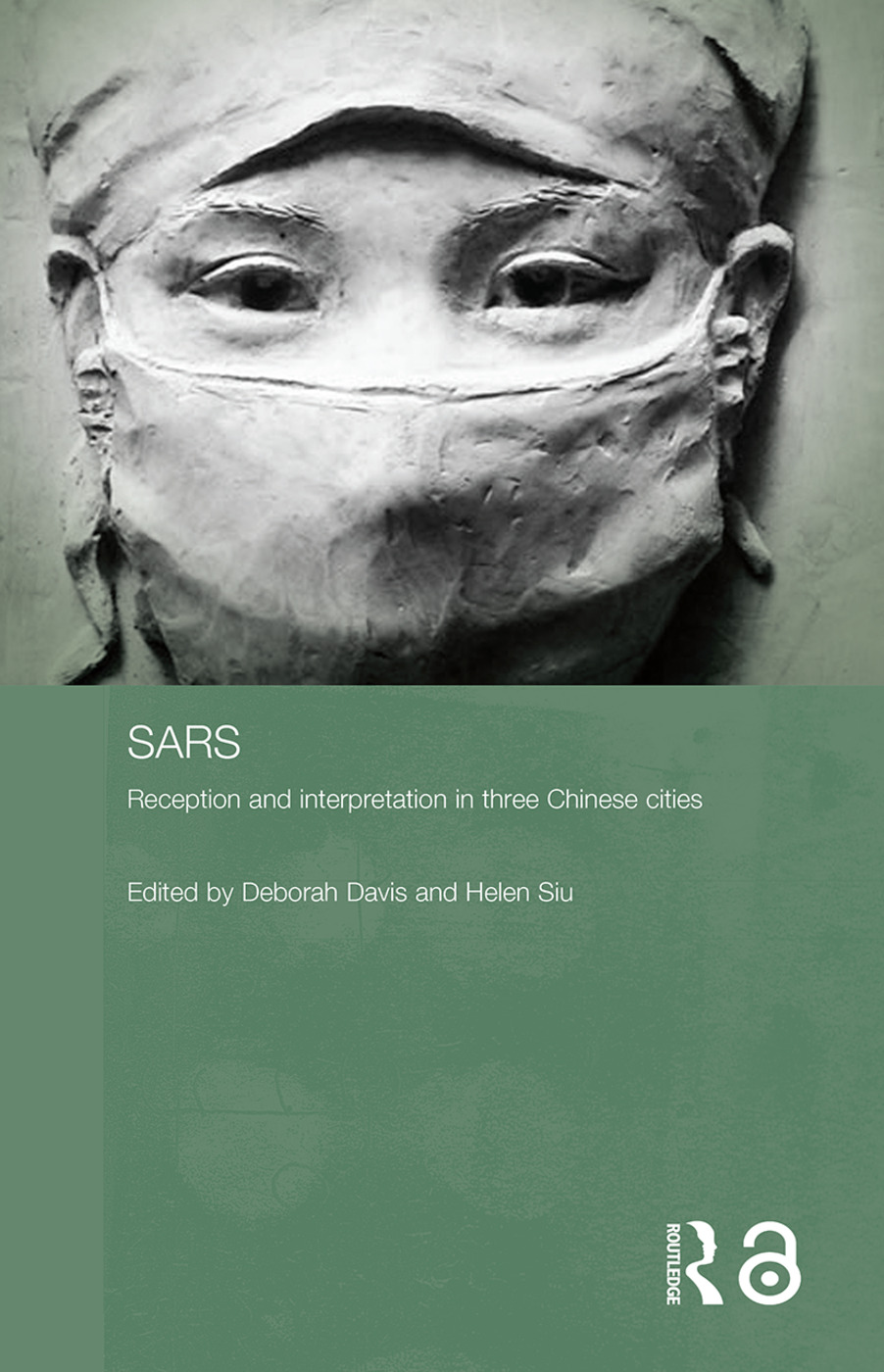 Sars: Reception and Interpretation in Three Chinese Cities (Hardback) book cover