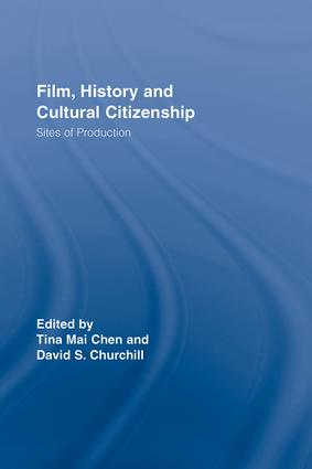 Film, History and Cultural Citizenship: Sites of Production, 1st Edition (Hardback) book cover