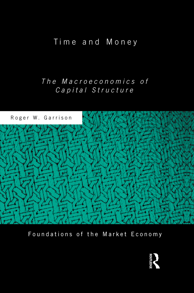 Time and Money: The Macroeconomics of Capital Structure, 1st Edition (Paperback) book cover