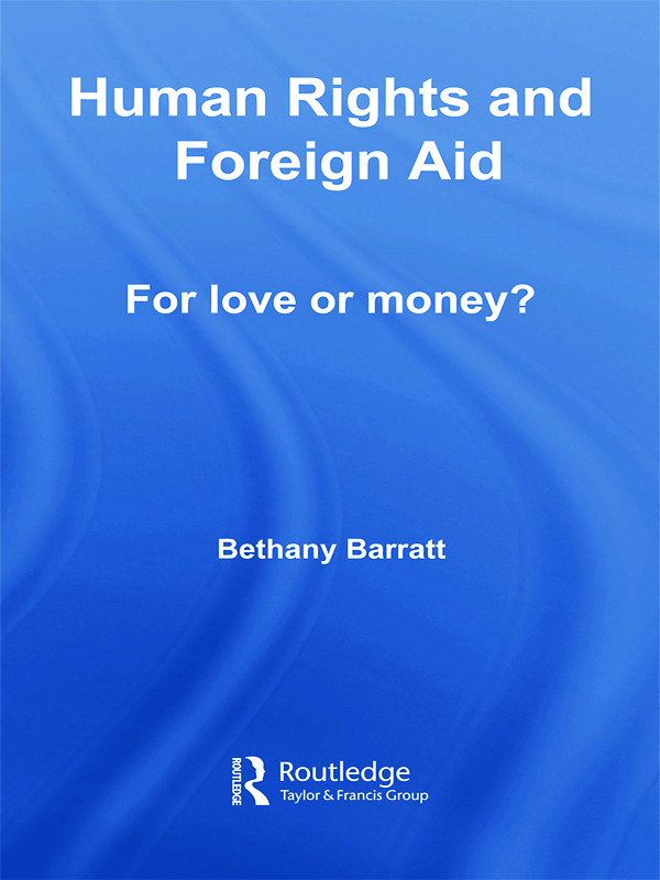 Human Rights and Foreign Aid: For Love or Money?, 1st Edition (Hardback) book cover