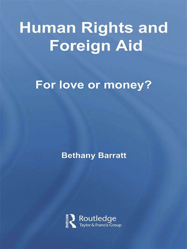 Human Rights and Foreign Aid: For Love or Money? (Hardback) book cover