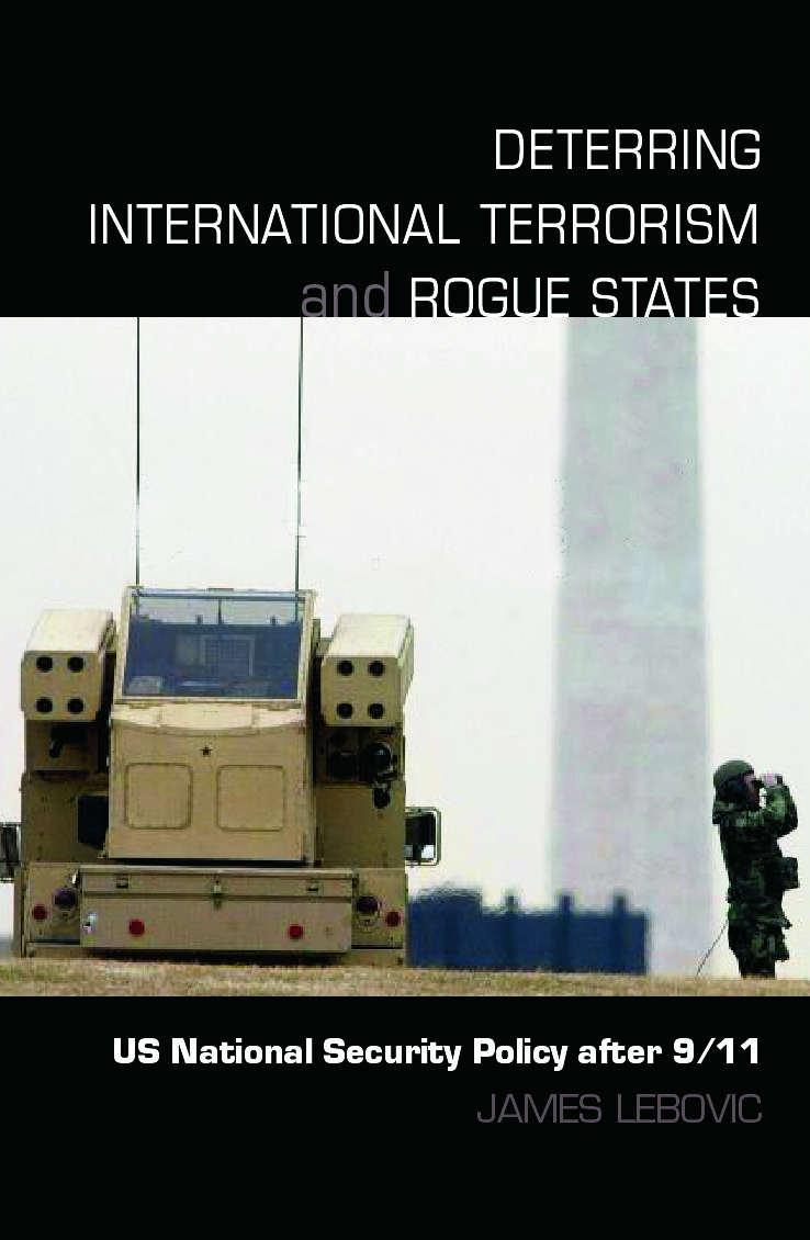 Deterring International Terrorism and Rogue States: US National Security Policy after 9/11, 1st Edition (Paperback) book cover