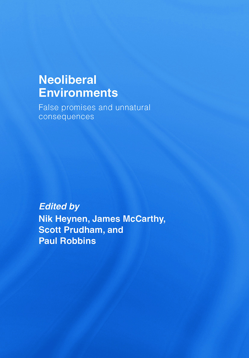 Neoliberal Environments: False Promises and Unnatural Consequences, 1st Edition (Hardback) book cover