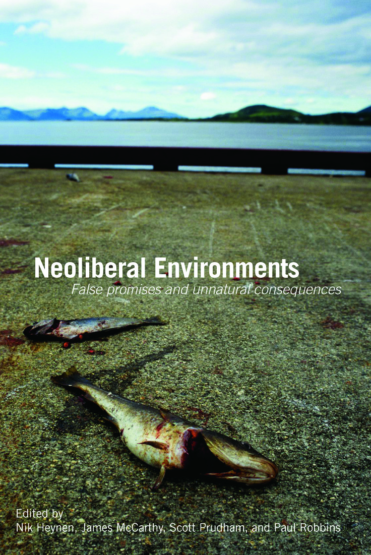 Neoliberal Environments: False Promises and Unnatural Consequences (Paperback) book cover