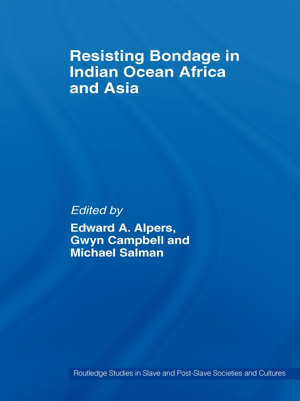 Resisting Bondage in Indian Ocean Africa and Asia (Hardback) book cover