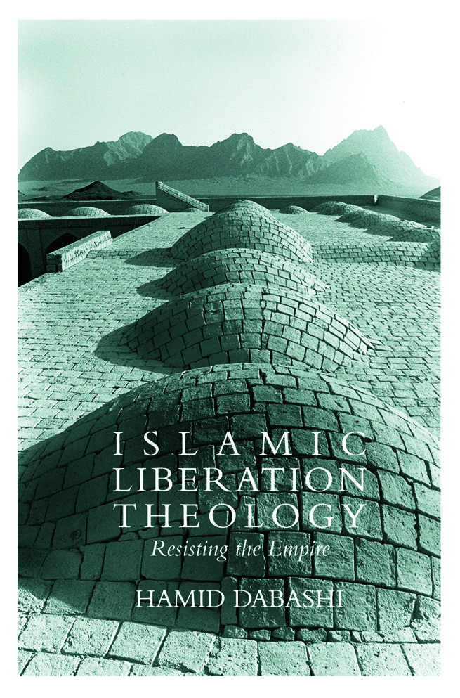 Islamic Liberation Theology: Resisting the Empire, 1st Edition (Paperback) book cover