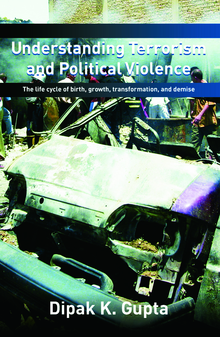 Understanding Terrorism and Political Violence: The Life Cycle of Birth, Growth, Transformation, and Demise book cover