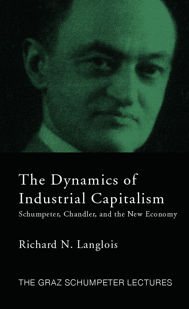 Dynamics of Industrial Capitalism: Schumpeter, Chandler, and the New Economy (Hardback) book cover