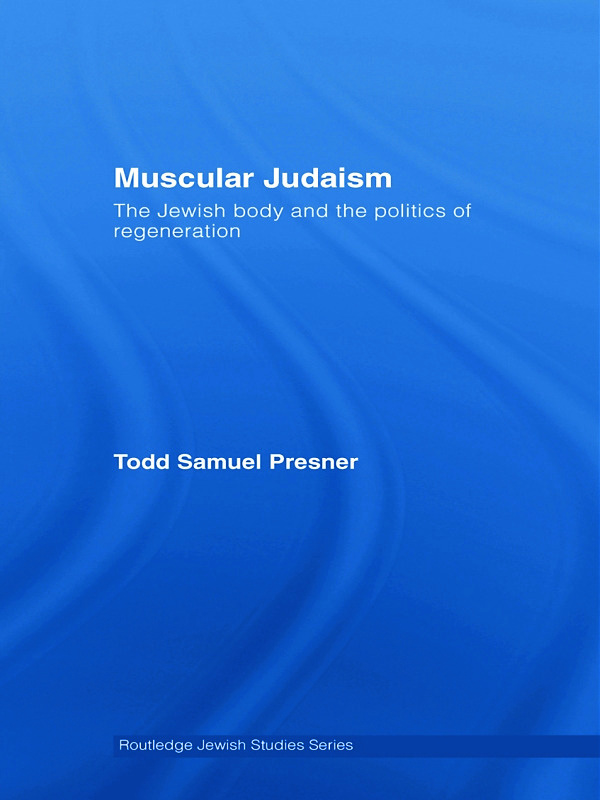 Muscular Judaism: The Jewish Body and the Politics of Regeneration (Hardback) book cover