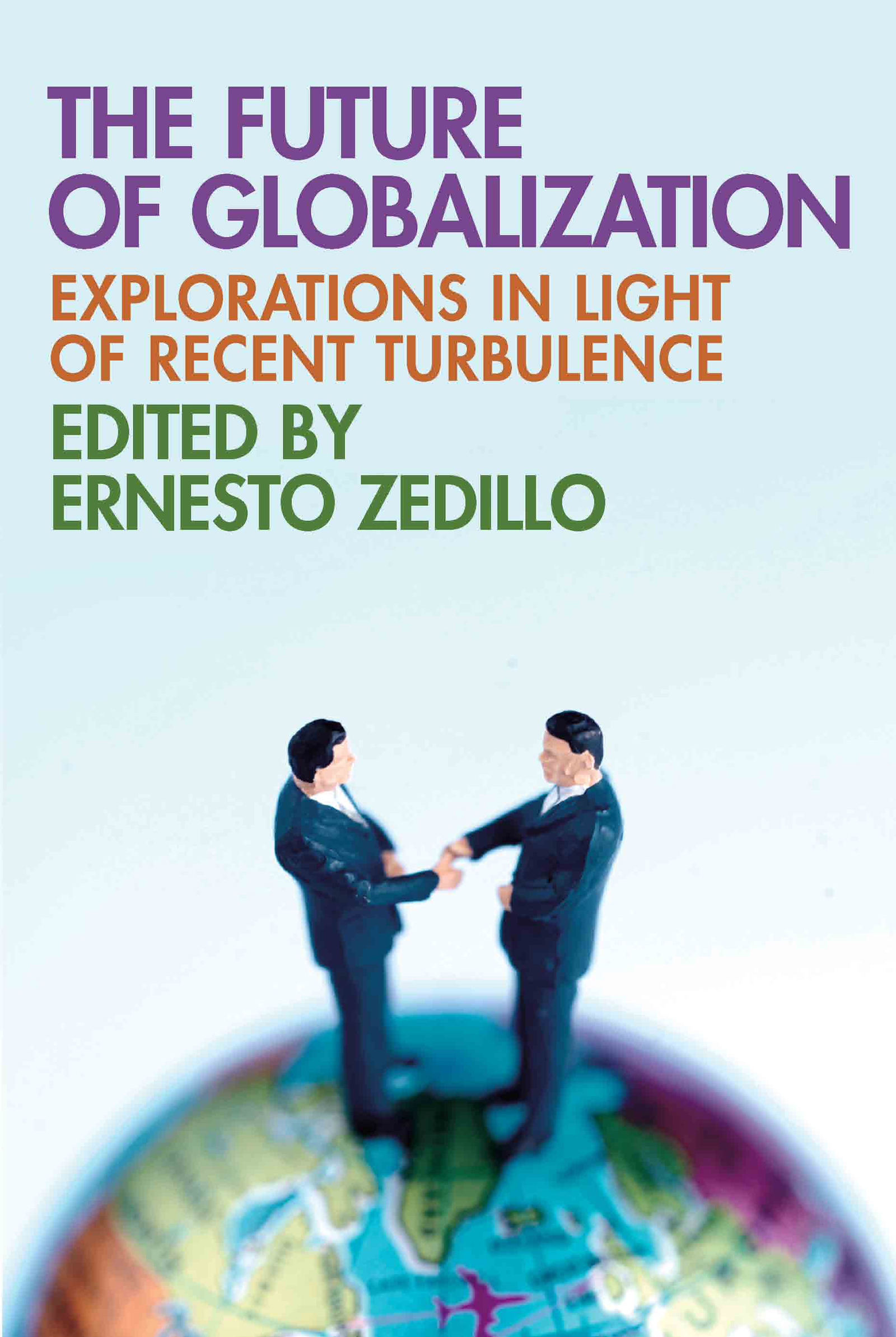 The Future of Globalization: Explorations in Light of Recent Turbulence, 1st Edition (Paperback) book cover