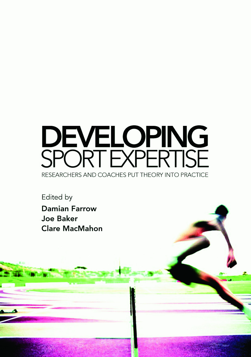 Developing Sport Expertise: Researchers and Coaches put Theory into Practice book cover
