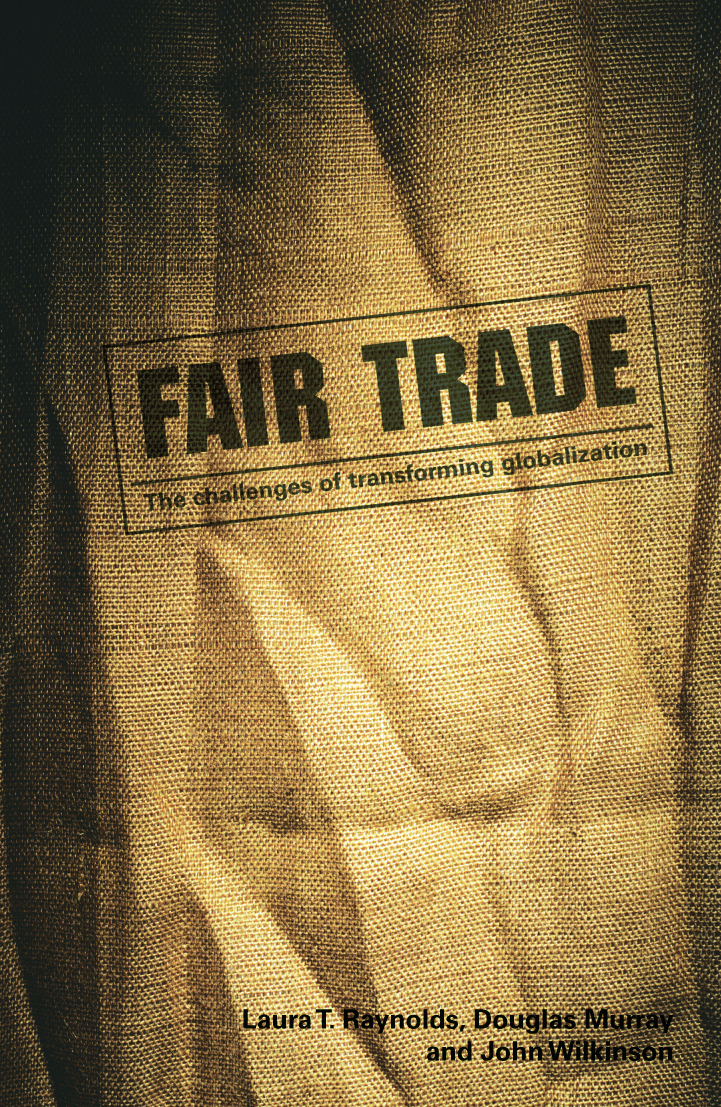 Fair Trade: The Challenges of Transforming Globalization (Paperback) book cover