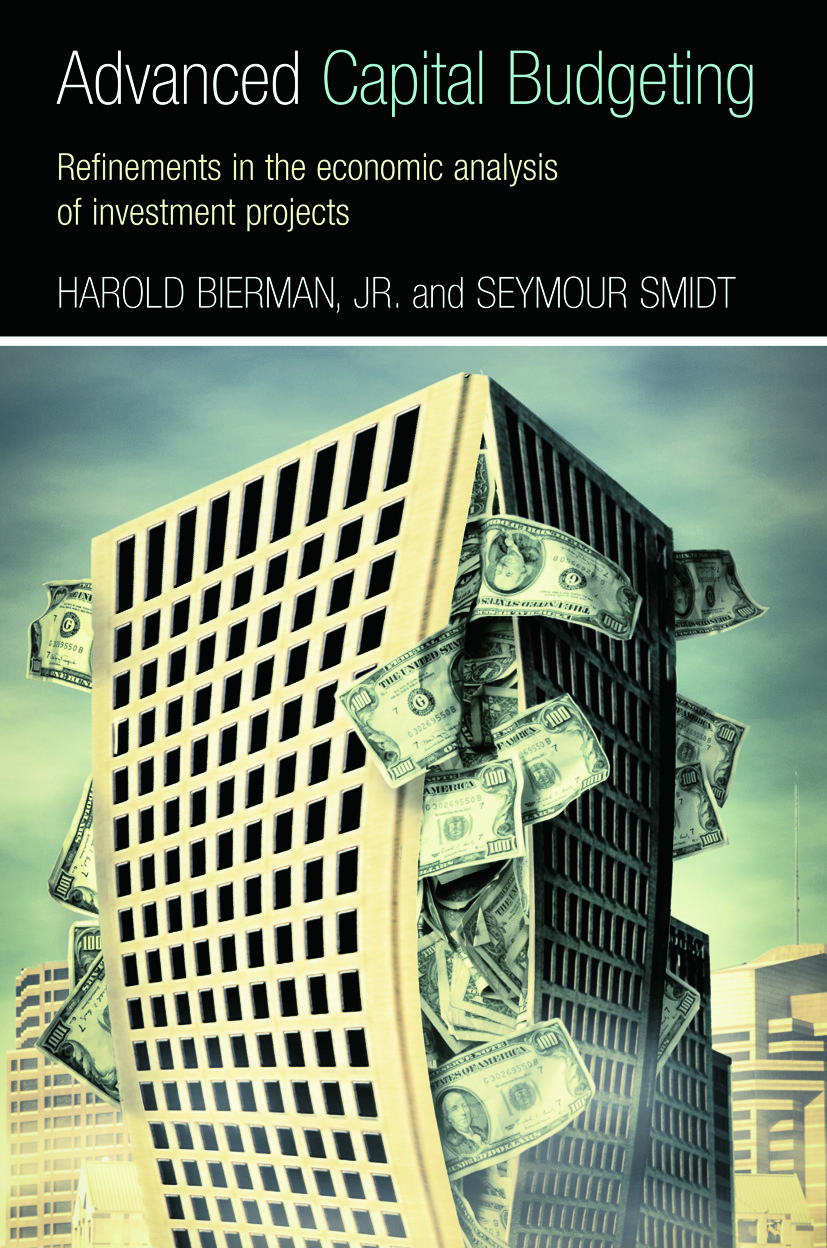 Advanced Capital Budgeting: Refinements in the Economic Analysis of Investment Projects, 1st Edition (Paperback) book cover
