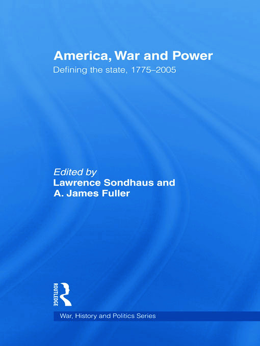 America, War and Power: Defining the State, 1775-2005 (Hardback) book cover