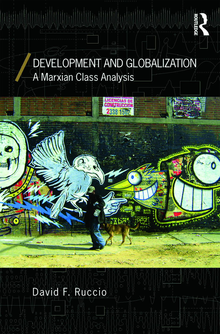 Development and Globalization: A Marxian Class Analysis (Paperback) book cover