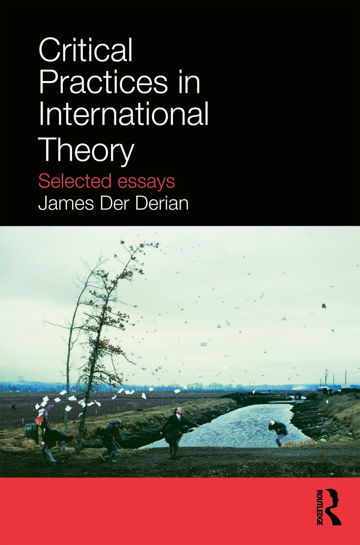 Critical Practices in International Theory: Selected Essays (Paperback) book cover