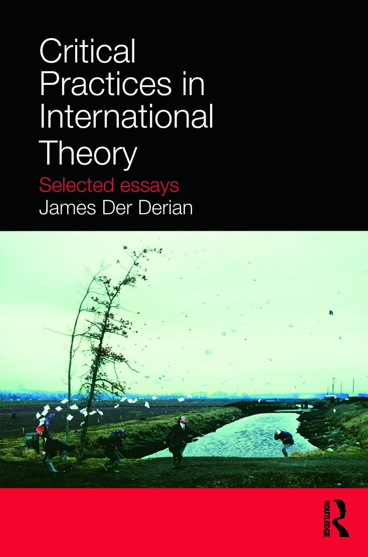 Critical Practices in International Theory: Selected Essays, 1st Edition (Paperback) book cover