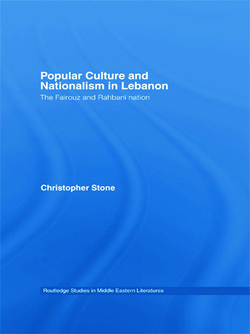 Popular Culture and Nationalism in Lebanon: The Fairouz and Rahbani Nation book cover