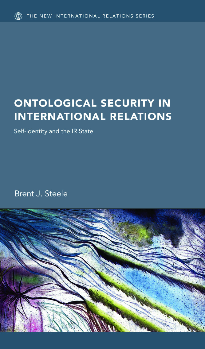 Ontological Security in International Relations: Self-Identity and the IR State, 1st Edition (Hardback) book cover