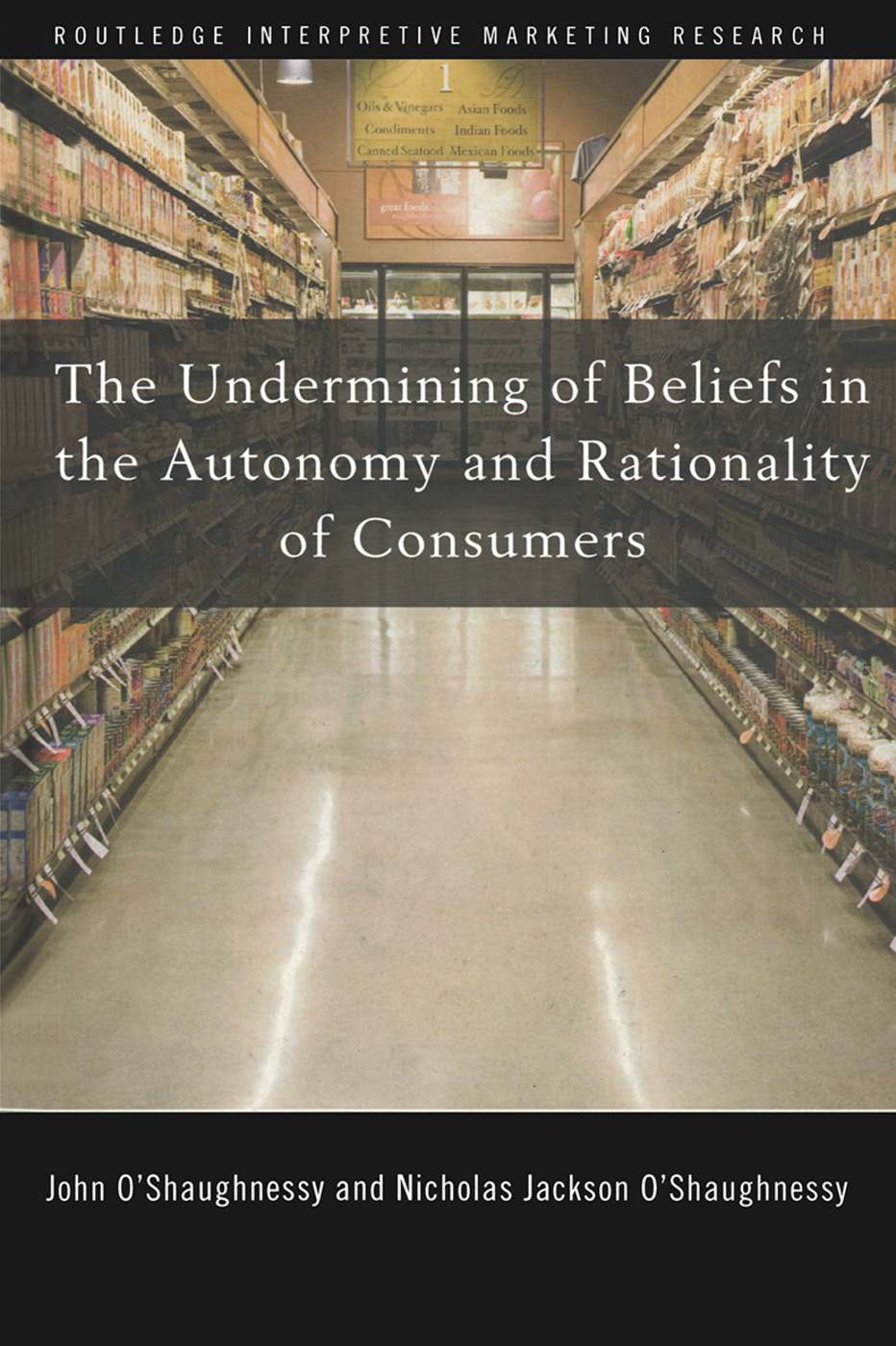 The Undermining of Beliefs in the Autonomy and Rationality of Consumers book cover