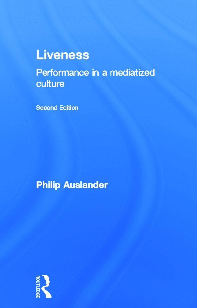 LIVE PERFORMANCE IN A MEDIATIZED CULTURE