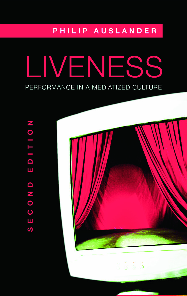 Liveness: Performance in a Mediatized Culture book cover
