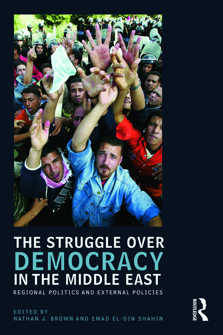 The Struggle over Democracy in the Middle East: Regional Politics and External Policies book cover