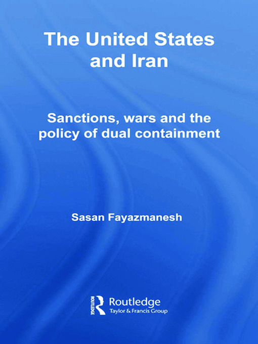 The United States and Iran: Sanctions, Wars and the Policy of Dual Containment (Hardback) book cover