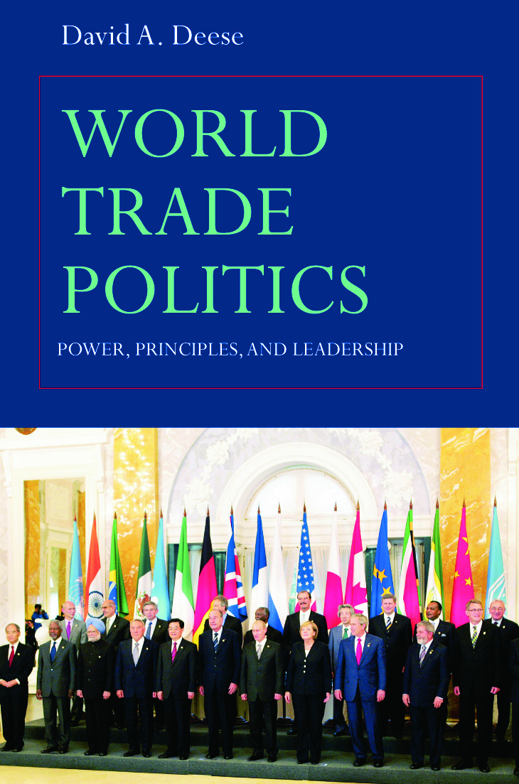 World Trade Politics: Power, Principles and Leadership, 1st Edition (Paperback) book cover