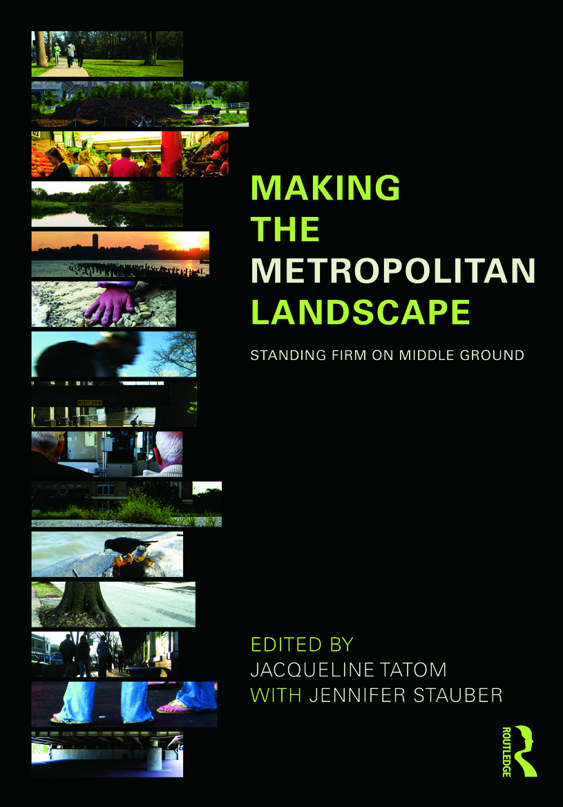 Making the Metropolitan Landscape: Standing Firm on Middle Ground (Paperback) book cover