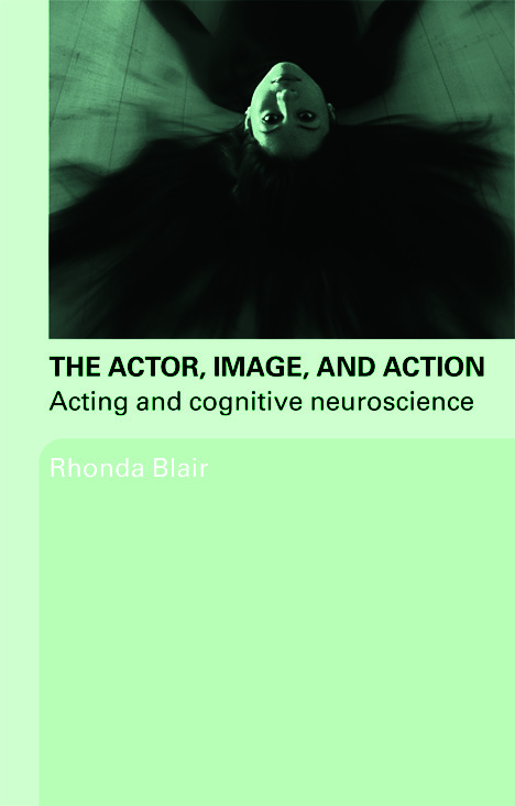 The Actor, Image, and Action: Acting and Cognitive Neuroscience book cover