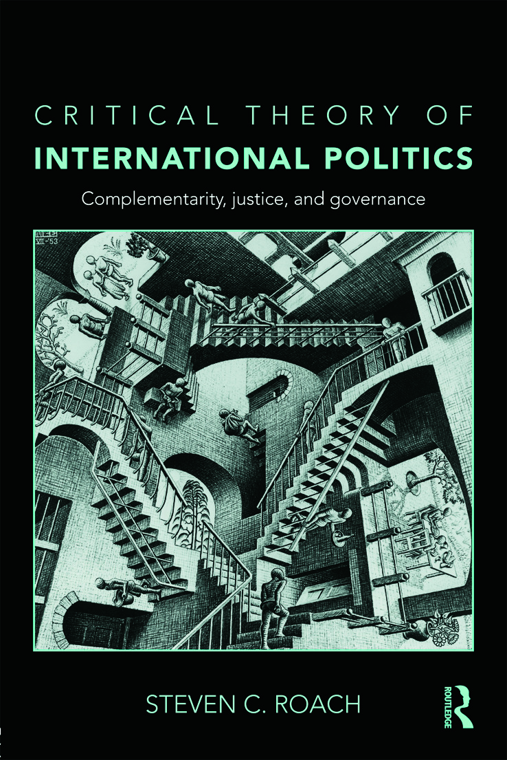 Critical Theory of International Politics: Complementarity, Justice, and Governance (Paperback) book cover