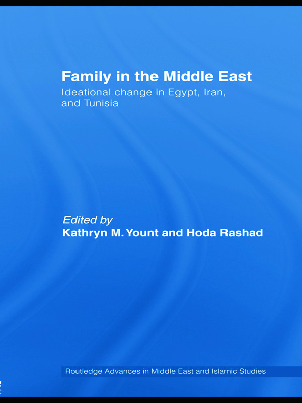 Family in the Middle East: Ideational change in Egypt, Iran and Tunisia, 1st Edition (Hardback) book cover