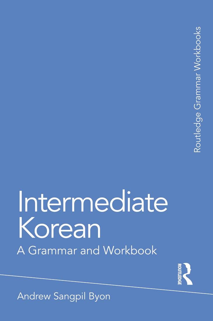 Intermediate Korean: A Grammar and Workbook (Paperback) book cover