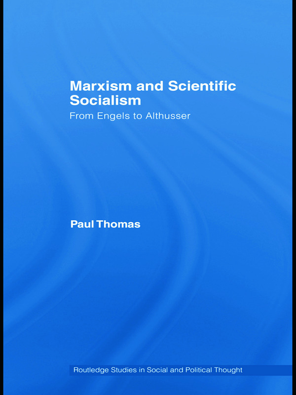 Marxism & Scientific Socialism: From Engels to Althusser, 1st Edition (Hardback) book cover