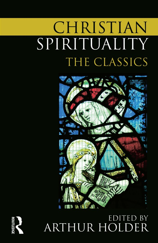 Christian Spirituality: The Classics, 1st Edition (Paperback) book cover