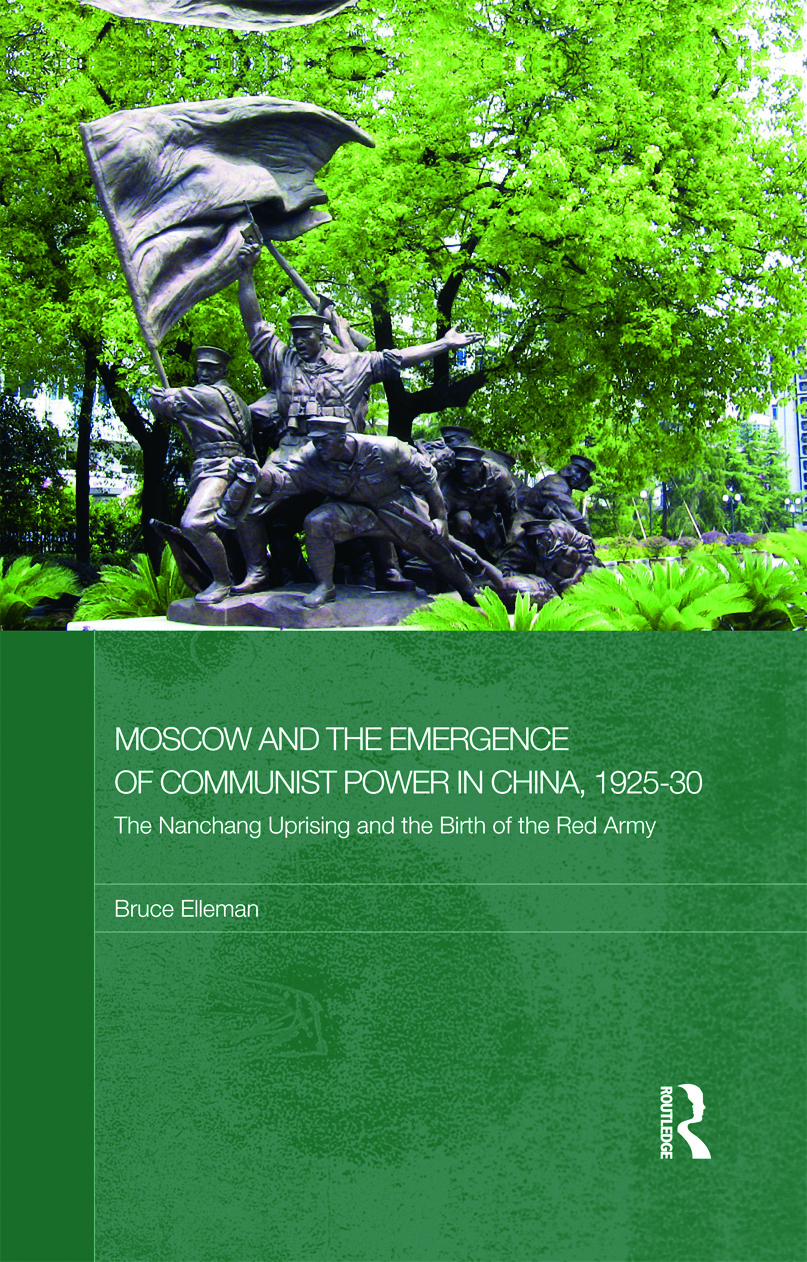 Moscow and the Emergence of Communist Power in China, 1925-30: The Nanchang Uprising and the Birth of the Red Army book cover