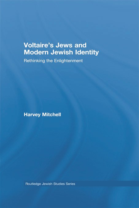 Voltaire's Jews and Modern Jewish Identity: Rethinking the Enlightenment (Hardback) book cover