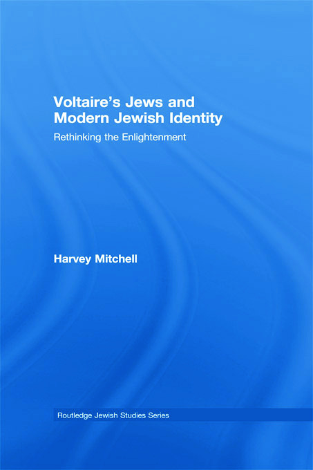 Voltaire's Jews and Modern Jewish Identity: Rethinking the Enlightenment book cover