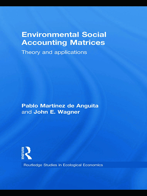 Environmental Social Accounting Matrices: Theory and applications, 1st Edition (Hardback) book cover