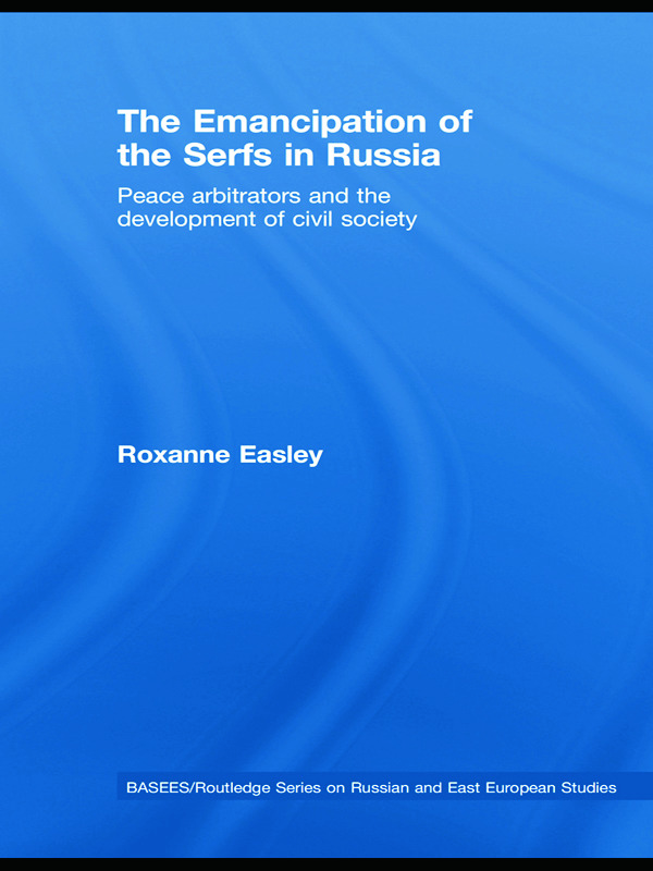 The Emancipation of the Serfs in Russia: Peace Arbitrators and the Development of Civil Society book cover